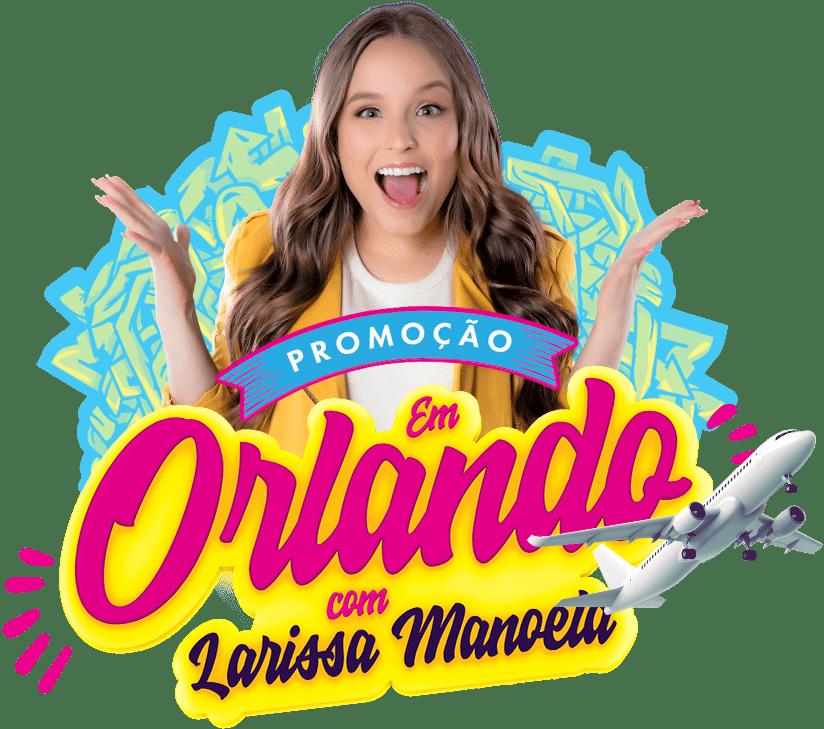 Imagem do selo da promoção - Em Orlando com Larissa Manoela